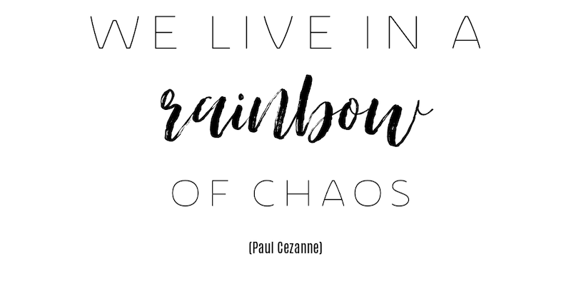 we live in a rainbow of chaos